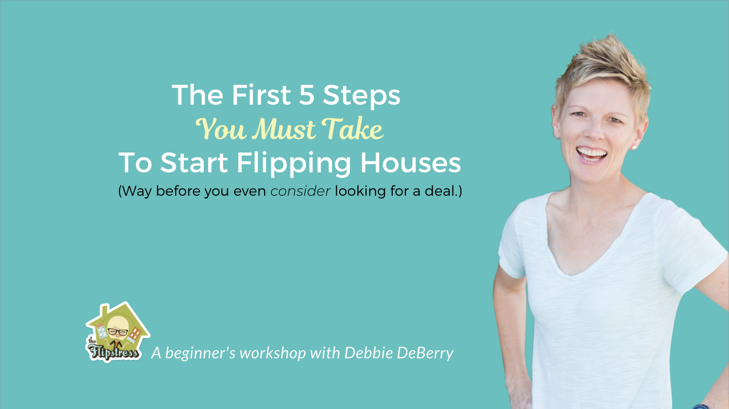 how to get started flipping houses workshop